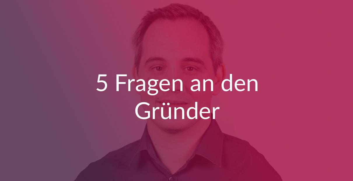 Header 5 Fragen an den Gründer - Sebastian Rieschel